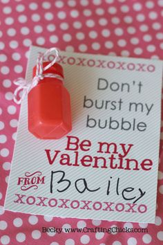 Don't Burst My Bubble Valentine idea with Free Printable! Super cute