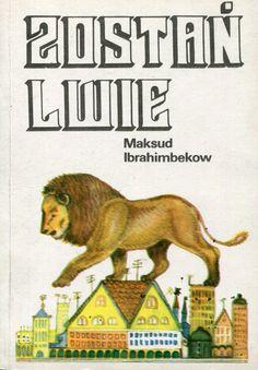 """""""Zostań lwie"""" (Pust on ostanietsia s nami) Maksud Ibrahimbekow Translated by…"""