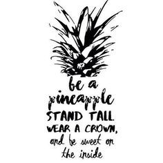 Be a pineapple.