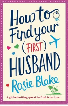 "How to Find Your (First) Husband by Rosie Blake (@corvus) | @Booklist says ""Isobel Graves' heart has belonged to her first husband for years. The day they married at age eight on the playground was magical, but then his family moved to another town. Fast-forward two decades...Blake's novel is a delight, full of humor and charming characters, and a perfect escape read."" — Patricia Smith"