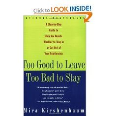 Too Good to Leave, Too Bad to Stay: A Step-by-Step Guide to Help You Decide Whether to Stay In or Get Out of Your Relationship [Paperback], (relationships, relationship ambivalence, divorce, breaking up, interpersonal relations, separation, confusion, self-help, breakup, divorce recovery)