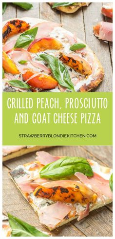 ... Peach, Prosciutto and Goat Cheese Pizza will have your taste buds