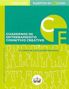 Cuadernos de entrenamiento cognitivo creativo : 6o. curso de Educación Primaria. Agustín Regadera López. Brief, 2010