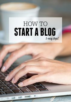 Learn how to start a blog in 3 easy steps!