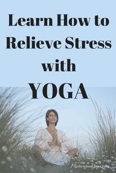 Relieve Stress With Yoga  #yoga