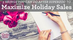 3 Things You Can Do After SuperZoo to Maximize Holiday Sales!