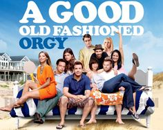 A Good Old Fashioned Orgy 2011 Movies, Funny Movies, Good Old, Movies To Watch, Movie Tv, Tv Series, Comedy, Hollywood, Poster
