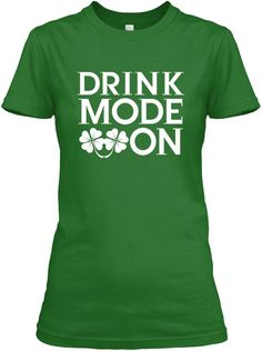 Drink Mode On Irish Green Women's T-Shirt funny st patrick day shirts,st patricks day kids shirts,st patricks day mens shirts,st patricks day shirt women, st patricks day shirt toddler,st patricks day shirts for men,sexy st patricks day shirts,st patricks day shirts for girls, st patricks day birthday shirt irish shirts,irish t shirt,irish tee shirts,funny irish t shirts, irish shirts for men,St. Patty's Day irish shirt,irish shirts for women,shamrock shirts,shamrock t shirt,shamrock shirt