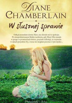 """Chamberlain Diane, """"W słusznej sprawie"""", Warszawa, """"Prószyński Media"""", 2014. 455 s."""