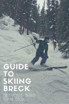 Guide to skiing Breckenridge, CO for kids, by kids (who can ski)!