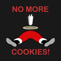 Check out this awesome 'No+More+Cookies%21' design on @TeePublic!