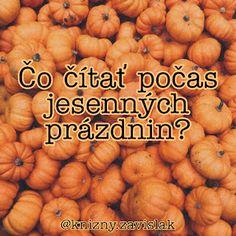 Čo čítať počas jesenných prázdnin? Pumpkin, Vegetables, Books, Livros, Pumpkins, Veggies, Vegetable Recipes, Book, Squash