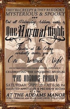 One Normal Night, The Addams Familly Dinner #Theatre will be held on: September 27 at 6:00   Show times for The Addams Family Musical will be on:  November 7th at 7:00 -- November 8th at 2:00 And 7:00  -- November 9th at 2:00 Theatre at #TheColony Booster Club, Inc.