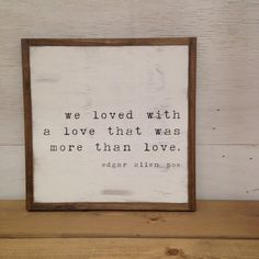 More Than Love 1x1 Edgar Allen Poe Quote Distressed Painted Farmhouse... ($30) ❤ liked on Polyvore featuring home, home decor, wall art, grey, home & living, home décor, lettering signs, typography signs, painted wood signs and painted wood wall art