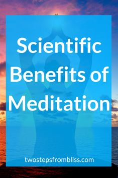 Top 10 Scientific Benefits of Meditation - Two Steps From Bliss Meditation For Anxiety, Best Meditation, Meditation For Beginners, Meditation Benefits, Guided Meditation, Spiritual Practices, Spiritual Life, Feeling Happy, How Are You Feeling