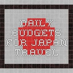 Daily budgets for Japan travel