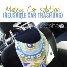 Messy Car Solution: DIY Reusable Car Trash Bag Holder - GENIUS!! Tutorial at HowDoesShe.com