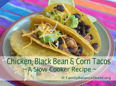 Are your weeknights hectic? No time for dinner? Try Chicken, Black Bean & Corn Tacos in the Slow Cooker. They are so delicious and make an easy dinner during the crazy work/school week. Slow Cooker Recipes Family, Family Meals, Crockpot Recipes, Cooking Recipes, Healthy Recipes, Black Bean Corn, Black Beans, Slow Cooker Tacos, Slow Cooker Chicken