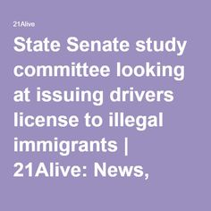 State Senate study committee looking at issuing drivers license to illegal immigrants | 21Alive: News, Sports, Weather, Fort Wayne WPTA-TV, WISE-TV, and CW | NBC33