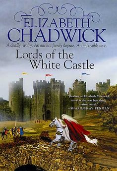 Lords of the White Castle by Elizabeth Chadwick  ....The Fitzwaren novels #2