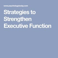 Strategies to Strengthen Executive Function