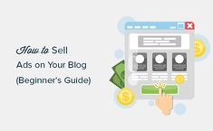 Do you want to sell ads on your WordPress blog? Learn about different ad types and how to easily sell ads on your WordPress blog in this beginner's guide.