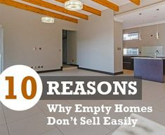 Unfortunately, empty homes don't sell as fast as occupied homes. This article talks about the main 10 reasons why empty homes don't sell easily! Selling Home By Owner, Selling Your House, Shabby Chic Banners, Do It Yourself Inspiration, Home Staging Tips, Real Estate Articles, Sell Your House Fast, Wet Rooms, Home Hacks