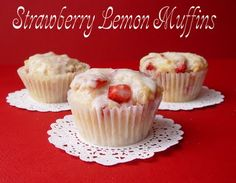 Strawberry Lemon Muffins-  use fresh strawberries and lemon juice. substituted a container of strawberry greek yogurt for the buttermilk.