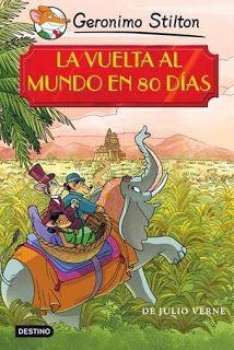 Blog de los niños. La vuelta al mundo en 80 días de Geronimo Stilton.