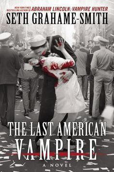 Book Review - The Last American Vampire by Seth Grahame-Smith - February 4, 2015