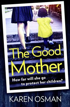 The Good Mother: Gripping psychological suspense, with a shocking twist that will leave you reeling eBook: Karen Osman: Amazon.co.uk: Kindle Store