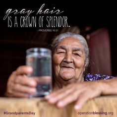 """A special blessing to all the grandparents on this Grandparents Day! Repin if you think grandparents are wonderful. """"Gray hair is a crown of splendor."""" Proverbs 16:31. #OperationBlessing #water"""