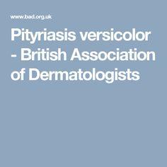 Pityriasis versicolor - British Association of Dermatologists