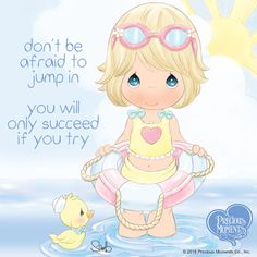 Don't be afraid to jump in. You will only succeed if you try.