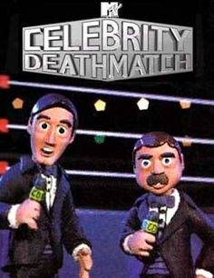 """Celebrity Deathmatch, 1998-2007!!! You know if this was still around it would be all about """"Jersey Shore""""!"""