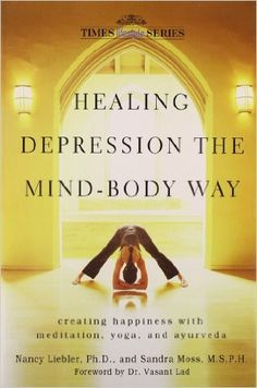 Healing Depression The Mind Body Way: Creating Happiness with Meditation, Yoga and Ayurveda See The 3 Week Diet After Life, Mind Body Soul, Mindfulness Meditation, Ayurveda, Self Help, Mental Health, Health Care, My Yoga, Books To Read