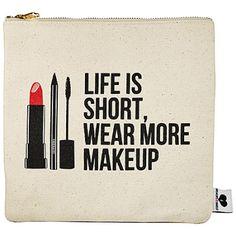 Life is Short makeup bag...cute gift idea!