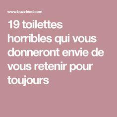19 toilettes horribles qui vous donneront envie de vous retenir pour toujours