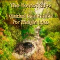 The Honest Guys   Guided Meditation for Weight Loss