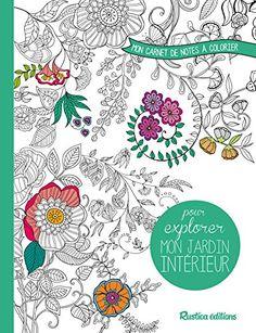 Mon carnet de notes à colorier pour explorer mon jardin intérieur de Marica Zottino http://www.amazon.fr/dp/281530693X/ref=cm_sw_r_pi_dp_2jkHvb07Q6Q7Q