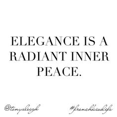 Elegance starts in the mind. SUBSCRIBE:  TonyaLeigh.com #elegance #frenchkisslife #quotes