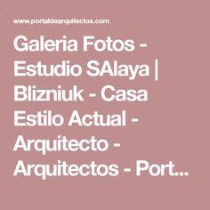 Galeria Fotos - Estudio SAlaya | Blizniuk - Casa Estilo Actual - Arquitecto - Arquitectos - Portal de Arquitectos