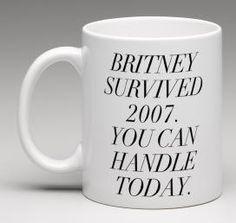 White Coffee Mug Britney survided 2007. You can by SweatyWisdom