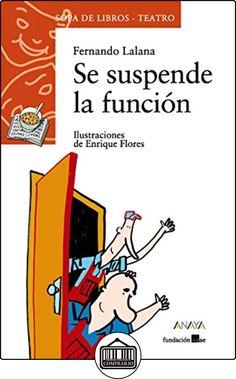 Se suspende la función (Literatura Infantil (6-11 Años) - Sopa De Libros (Teatro)) de Fernando Lalana ✿ Libros infantiles y juveniles - (De 6 a 9 años) ✿