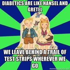Type 1 Diabetes Memes.....found one of Bubba's in my bra once! They are everywhere!