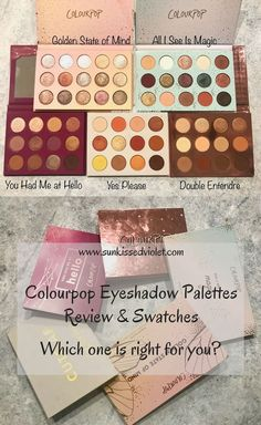 Colourpop Eyeshadow Palettes Swatches & Comparison: All I See is Magic, Yes Please, Golden State of Mind, You Had me at Hello, Double Entendre #COLOURPOP #CRUETLYFREE #DRUGSTOREMAKEUP #EYESHADOW #EYESHADOWPALETTES #COSMETICS #MAKEUP