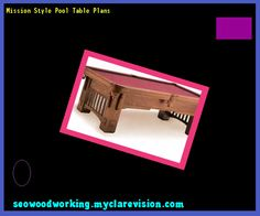 Artisan Designs Pool Table de wulf artisan Mission Style Pool Table Plans 080615 Woodworking Plans And Projects