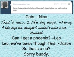Nico can have one of my baby Twitches! And then he'll be so grateful, he'll ask me out, then we'll get married, and somehow, I'll become a demigod and we can live happily ever after with Percabeth.