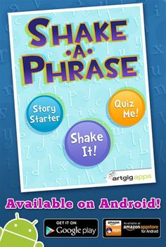 Looking for quality Android Educational Apps?    We're pleased to announce our hit iPhone/iPad app,   Shake-a-Phrase, is now available on Google Play and the Amazon Appstore!