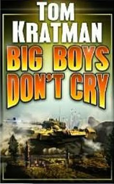 Rough Edges: Big Boys Don't Cry - Tom Kratman